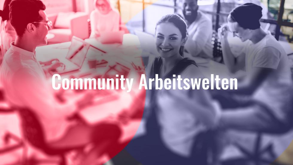 Gemeinsam voran – mit der Community Arbeitswelten