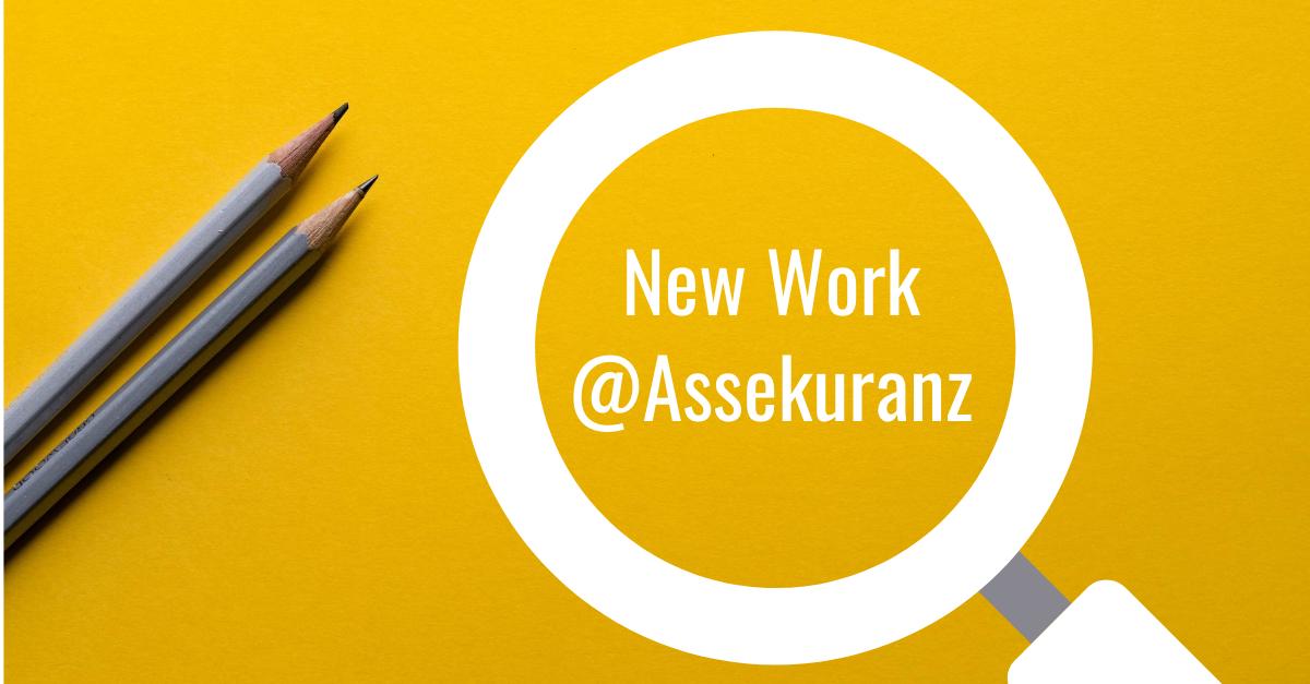 Arbeitswelt der Zukunft in der Versicherungsbranche – Wie weit ist die Assekuranz?