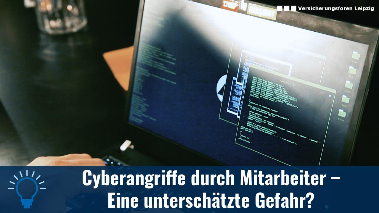 Cyberangriffe durch Mitarbeiter – eine unterschätzte Gefahr