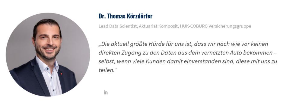 """Statement von Thomas Körzdörfer von der HUK-Coburg zum Thema Connected Car: """"Die aktuell größte Hürde für uns ist, dass wir nach wie vor keinen direkten Zugang zu den Daten aus dem vernetzten Auto bekommen – selbst, wenn viele Kunden damit einverstanden sind, diese mit uns zu teilen."""""""