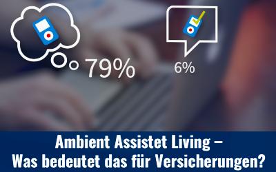 Ambient Assisted Living – ein Nischenthema mit viel Potential für Versicherungen